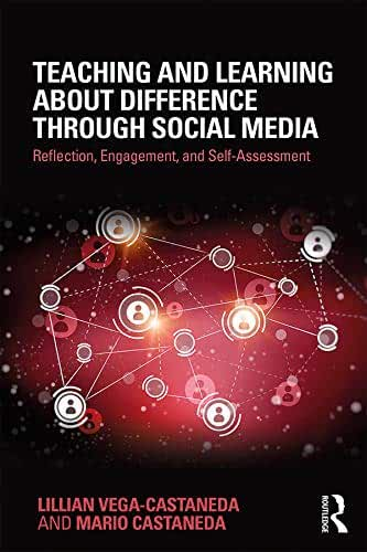 Teaching and Learning about Difference through Social Media: Reflection, Engagement, and Self-assessment (English Edition)