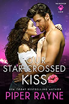 Our Star-Crossed Kiss (The Rooftop Crew Book 4) by [Piper Rayne]