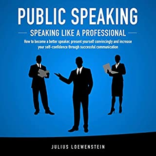 Public Speaking      Speaking Like a Professional: How to Become a Better Speaker, Present Yourself Convincingly and Increase Your Self-Confidence Through Successful Communication              By:                                                                                                                                 Julius Loewenstein                               Narrated by:                                                                                                                                 Guy Banks                      Length: 3 hrs and 44 mins     Not rated yet     Overall 0.0