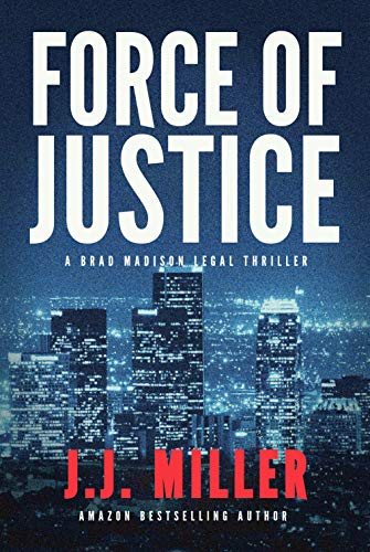Force of Justice: A Legal Thriller (Brad Madison Book 1) (English Edition)