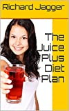 The Juice Plus Diet Plan (English Edition)