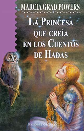 La princesa que creía en cuentos de hadas (NARRATIVA)