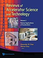 Reviews of Accelerator Science and Technology: Medical Applications of Accelerators