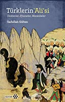 Türklerin Hz. Ali'si; Destanlar, Efsaneler, Menkibeler