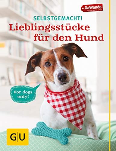 Selbstgemacht! Lieblingsstücke für den Hund (GU Tier Spezial)