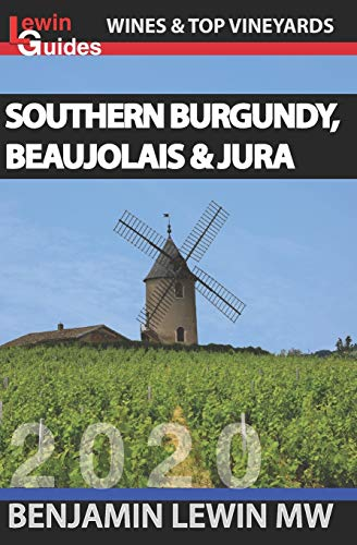 Southern Burgundy, Beaujolais, and Jura (Guides to Wines and Top Vineyards, Band 6)