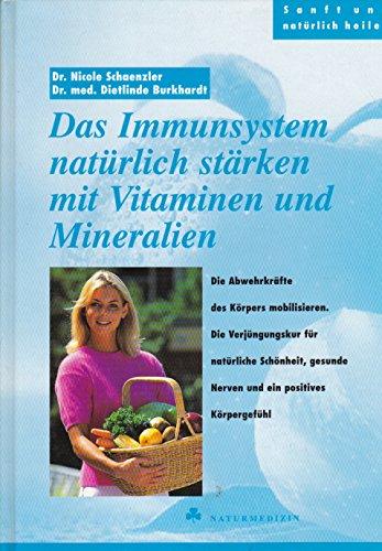 Nicole Schaenzler: Das Immunsystem natürlich stärken mit Vitaminen und Mineralien