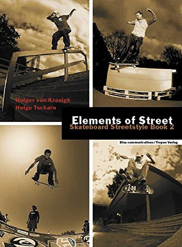 Elements of Street: Skateboard Streetstyle Book 2 (cc - carbon copy books)