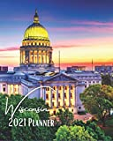 Wisconsin 2021 Planner: A Pretty And Simple 8 x 10 Size, January 2021 - December 2021, Weekly & Monthly Agenda, Beautiful Wisconsin Cover Design, Organizer And Calendar
