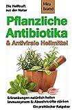 Pflanzliche Antibiotika & Antivirale Heilmittel: Die Heilkraft aus der Natur