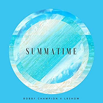 Summatime (feat. L8 Show)
