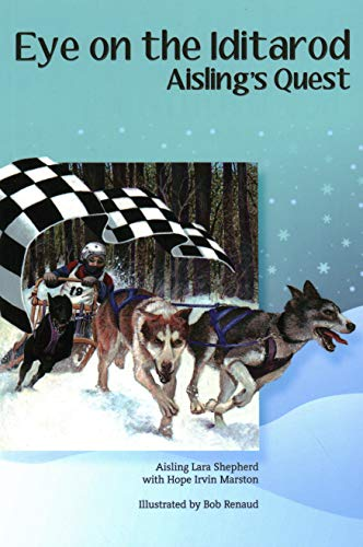 Book: Eye on the Iditarod - Aisling's Quest by Aisling Lara Shepherd with Hope Irvin Marston