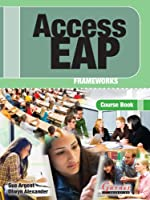 Access EAP Frameworks Course Book with Audio Cds (B2 to C1 - IELTS 5.5 to 6.5)