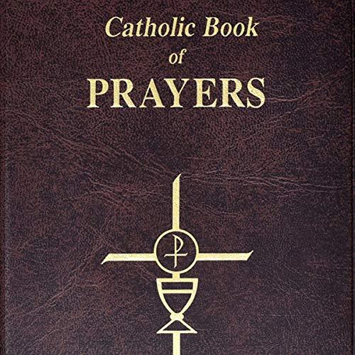 Catholic Book of Prayers: Popular Catholic Prayers Arranged for Everyday Use cover art