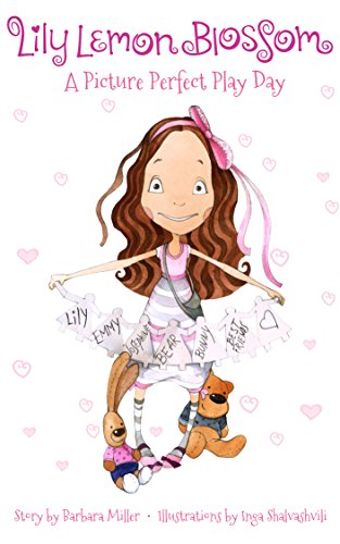 Lily Lemon Blossom A Picture Perfect Play Day: ( It's the Perfect Playdate for Lily and her Best Friend Emmy. Children's Book) - (Kids Book, Picture Books, ... Baby Books) (Lily Lemon Blossom Comics)