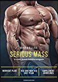 Serious Mass: 12 week strength and muscle building programme (English Edition)