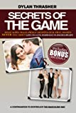 Secrets Of The Game: What Alpha Males, Pickup Artists and Beautiful Women Never Tell About Love vs. Lust, Marriage vs. Bachelor Life (English Edition)