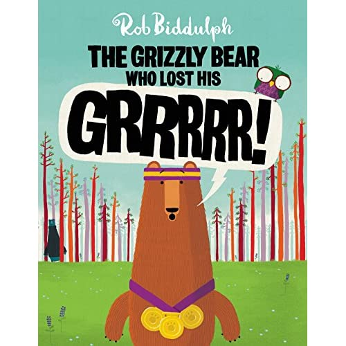 The Grizzly Bear Who Lost His GRRRRR!: Biddulph, Rob, Biddulph ...
