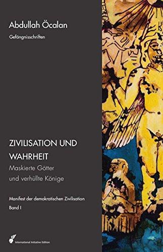 Zivilisation und Wahrheit: Maskierte Götter und verhüllte Könige