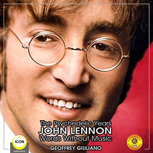 The Psychedelic Years John Lennon - Words Without Music Titelbild