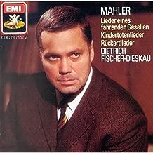 Mahler: Songs of a Wayfarer; Kindertotenlieder Nos 1-5; Rückert Lieder