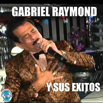 Gabriel Raymond y Sus Éxitos