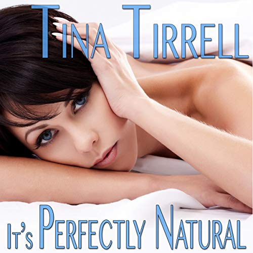 It's Perfectly Natural     A Taboo MILF Fantasy              By:                                                                                                                                 Tina Tirrell                               Narrated by:                                                                                                                                 Fonda Lee                      Length: 42 mins     2 ratings     Overall 3.0