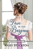 Love in the Bargain: A Regency Women's...