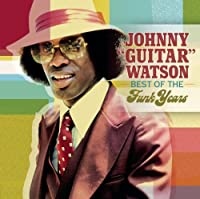 Best Of The Funk Years by Johnny Guitar Watson (2006-05-29)