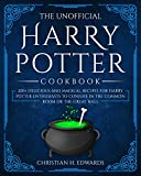 The Unofficial Harry Potter Cookbook: 200+ delicious and magical recipes for Harry Potter...