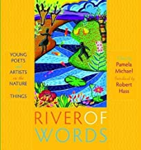 River of Words: Young Poets and Artists on the Nature of Things