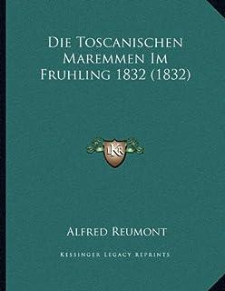 Die Toscanischen Maremmen Im Fruhling 1832 (1832)