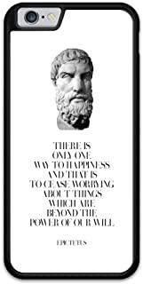 There is Only Way to Happiness Quote Epictetus Ancient Greek Philosopher Shock Absorption Scratch Resistant Strong Grip Premium TPU Phone Case for iPhone 6 and iPhone 6S