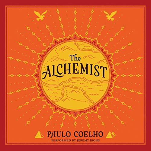 The Alchemist     A Fable About Following Your Dream              By:                                                                                                                                 Paulo Coelho                               Narrated by:                                                                                                                                 Jeremy Irons                      Length: 4 hrs     40,333 ratings     Overall 4.6