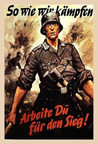 Schatzmix So Wie Wir Kampfen Arbeite du für den Sieg! Wehrmacht Bundeswehr Metal Sign deko Sign Garten Blech