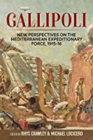 Gallipoli: New Perspectives on the Mediterranean Expeditionary Force 1915-16 (Wolverhampton Military Studies)