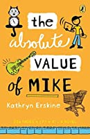 The Absolute Value of Mike by Kathryn Erskine(2012-05-31)