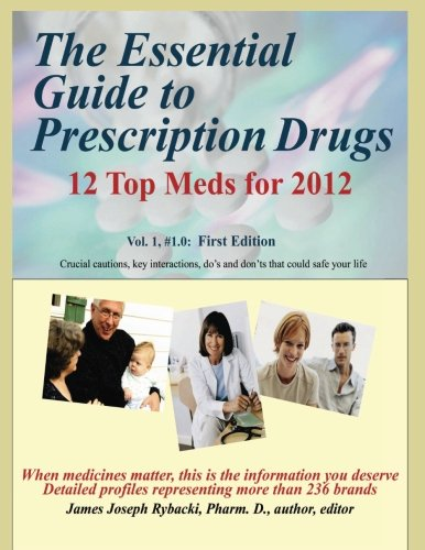 The Essential Guide to Prescription Drugs: 12 Top Meds for 2012: Volume...