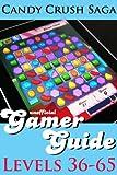 Candy Crush Saga Gamer Guide: Levels 36-65 (Candy Crush Saga Gamer Guides Book 2) (English Edition)