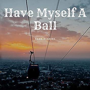 Have Myself a Ball