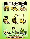 Maquinaria de construcción Libro de colorear para niños de 3 a 9 años: Dibujo para colorear tractor excavadora y otros vehículos de construcción...