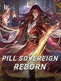 Pill Sovereign Reborn: Book 11 (English Edition)