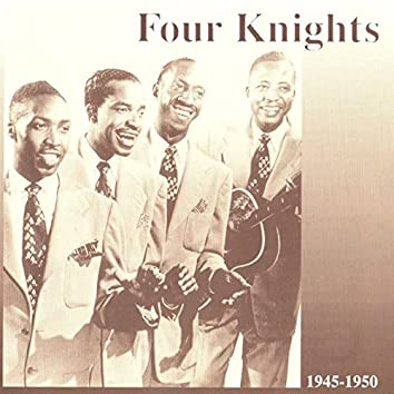 Four Knights, 1945 - 1950