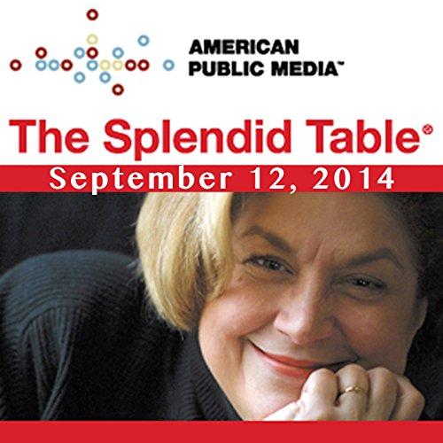 The Splendid Table, September 12, 2014 audiobook cover art