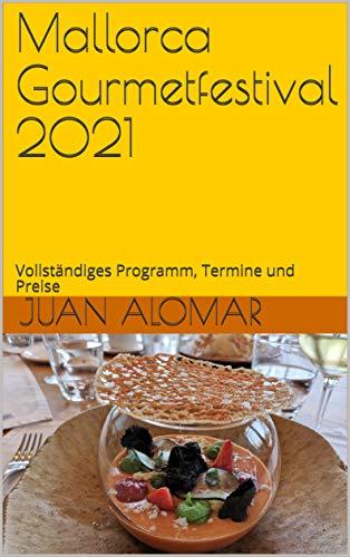 Mallorca Gourmetfestival 2021: Vollständiges Programm, Termine und Preise (German Edition)
