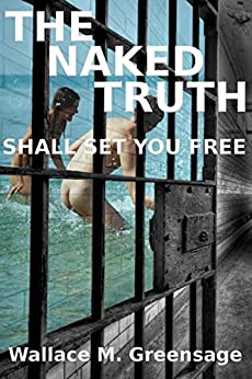 The Naked Truth: Shall Set You Free (NEW ALBION Book 2) by [Wallace Greensage]