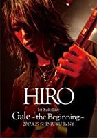 HIRO 1st Solo Live 『Gale』~the Beginning~ 2017.4.29 SHINJUKU ReNY【初回限定盤DVD+2CD】