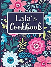 Lala's Cookbook: Create Your Own Recipe Book, Empty Blank Lined Journal for Sharing Your Favorite Recipes, Personalized Gift, Navy Blue Botanical Floral