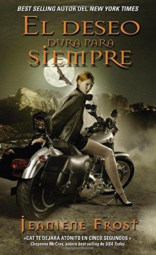 El deseo dura para siempre: Una novela de la serie Cazadora de la noche (Spanish Edition) by Jeaniene Frost (2015-09-29)