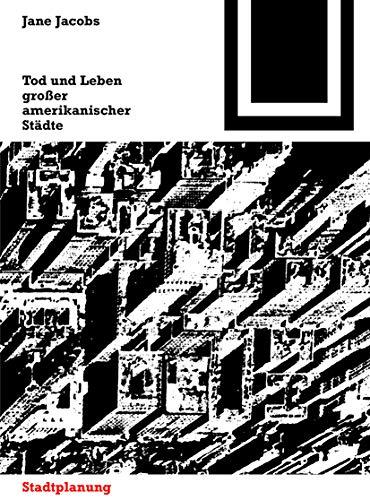 Bauwelt Fundamente, Bd.4, Tod und Leben großer amerikanischer Städte